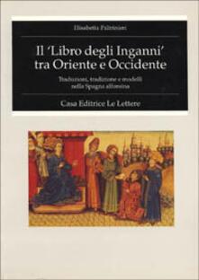 Il libro degli inganni tra Oriente e Occidente. Traduzione, tradizione e modelli nella Spagna alfonsina.pdf
