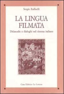 La lingua filmata. Didascalie e dialoghi nel cinema italiano.pdf