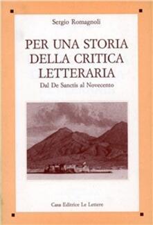 Per una storia della critica letteraria. Dal De Sanctis al Novecento.pdf