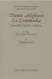 La commedia secondo l'antica vulgata. Vol. 3: Purgatorio.
