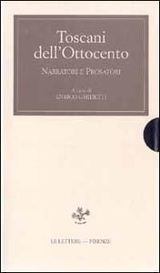 Toscani dell'Ottocento. Narratori e prosatori