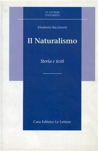 Il Il naturalismo. Storia e testi - Bacchereti Elisabetta - wuz.it