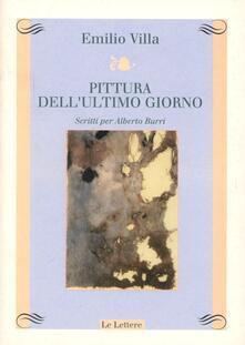 Pittura dell'ultimo giorno. Scritti per Alberto Burri - Emilio Villa - copertina