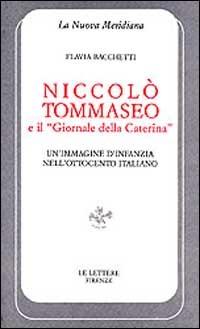 Niccolò Tommaseo e il «Giornale della Caterina». Un'immagine d'infanzia nell'Ottocento italiano - Bacchetti Flavia - wuz.it