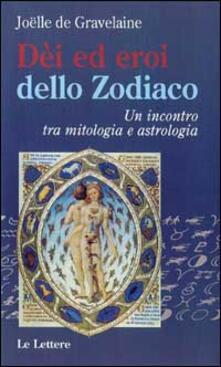 Capturtokyoedition.it Dei ed eroi dello zodiaco. Un incontro tra mitologia e astrologia Image