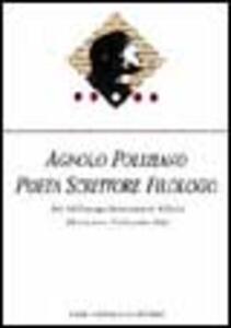 Agnolo Poliziano poeta, scrittore, filologo. Atti del Convegno internazionale di studi (Montepulciano, 3-6 novembre 1994)