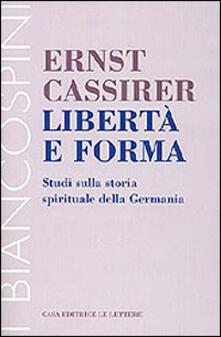Libertà e forma. Studi sulla storia spirituale della Germania