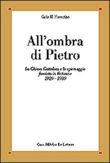 Rallydeicolliscaligeri.it All'ombra di Pietro. La Chiesa cattolica e lo spionaggio fascista in Vaticano (1929-1939) Image