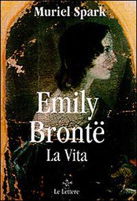 Emily Brontë. La vita