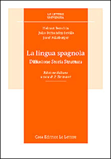 La lingua spagnola. Diffusione, storia, struttura.pdf