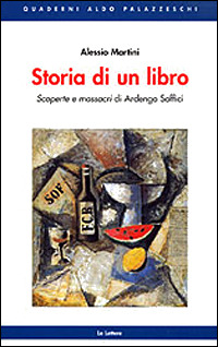 Storia di un libro. Scoperte e massacri di Ardengo Soffici