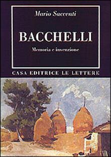 Bacchelli. Memoria e invenzione.pdf