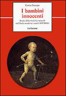 I bambini innocenti. Storia della malattia mentale nellItalia moderna (secoli XVI-XVIII).pdf