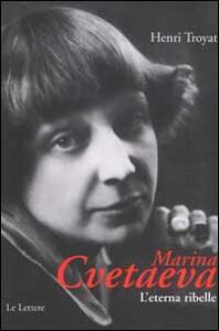 Marina Cvetaeva. L'eterna ribelle