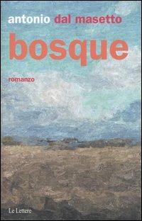 Bosque - Dal Masetto Antonio - wuz.it
