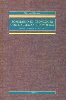 Voluntariadobaleares2014.es Sommario di pedagogia come scienza filosofica (rist. anast.). Vol. 1: Pedagogia generale. Image
