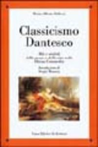 Classicismo dantesco. Miti e simboli della morte e della vita nella Divina Commedia