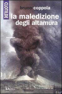 Libro Clotilde e la maledizione degli Altamura Bruno Coppola