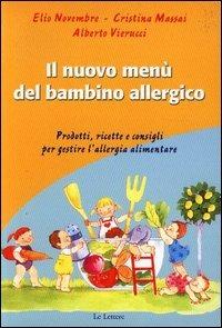Il Il menù del bambino allergico. Prodotti, ricette e consigli per gestire l'allergia alimentare - Novembre Elio Massai Cristina Vierucci Alberto - wuz.it