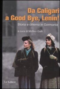 Da Caligari a Good Bye, Lenin! Storia e cinema in Germania