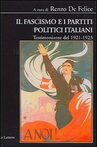 Il fascismo e i partiti politici italiani. Testimonianze del 1921-1923