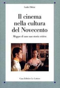 Il cinema nella cultura del Novecento. Mappa di una sua storia critica
