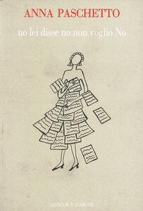 Libro No, lei disse, no, non voglio, no Anna Paschetto