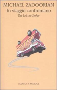 In viaggio contromano. The leisure seeker - Michael Zadoorian - copertina