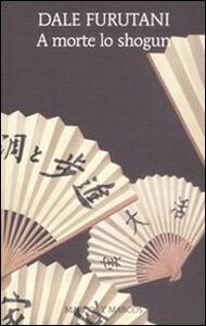 A morte lo shogun-Vendetta al palazzo di giada-Agguato all'incrocio. Con gadget