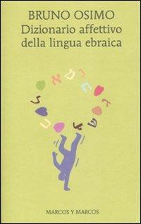 Dizionario affettivo della lingua ebraica - Osimo Bruno - wuz.it