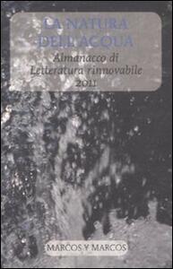 La natura dell'acqua. Almanacco di letteratura rinnovabile 2011