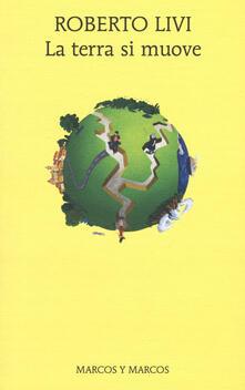 La terra si muove - Roberto Livi - copertina