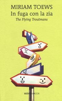 In fuga con la zia. The flying Troutmans - Toews Miriam - wuz.it