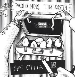 Libro Sei città Paolo Nori Tim Kostin