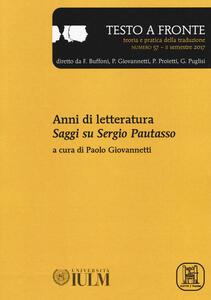 Testo a fronte. Vol. 57: Anni di letteratura. Saggi su Sergio Pautasso.