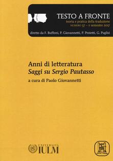 Squillogame.it Testo a fronte. Vol. 57: Anni di letteratura. Saggi su Sergio Pautasso. Image