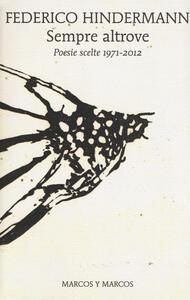 Sempre altrove. Poesie scelte 1971-2012