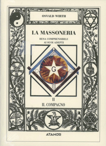 Libro La massoneria resa comprensibile ai suoi adepti. Vol. 2: Il compagno. Oswald Wirth