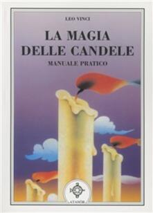 Capturtokyoedition.it La magia delle candele. Manuale pratico Image