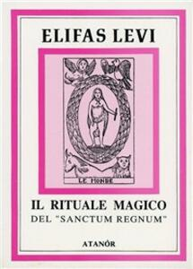 Il rituale magico del «Sanctum regnum»