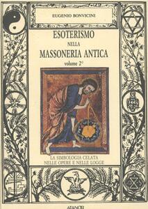Esoterismo nella massoneria antica (2). La simbologia celata nelle opere e nelle logge