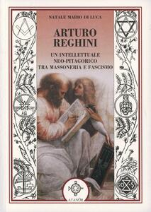 Arturo Reghini. Un intellettuale neopitagorico tra massoneria e fascismo