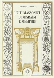 Antondemarirreguera.es I riti massonici di Misraïm e Memphis Image