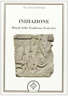 Librisulladiversita.it Iniziazione. Rituali nella tradizione esoterica Image
