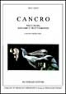 Cancro. Sue cause, sintomi e trattamento.pdf