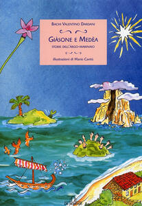 Giasone e Medea. Storie dell'Argo marinaio