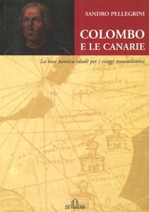 Colombo e le Canarie. La base nautica ideale e i viaggi transatlantici
