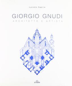 Giorgio Gnudi. Architetto e artista