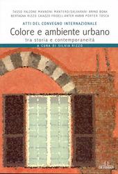 Colore e ambiente urbano tra storia e contemporaneita. Atti del convegno internazionale