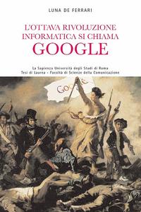 L' ottava rivoluzione informatica si chiama Google